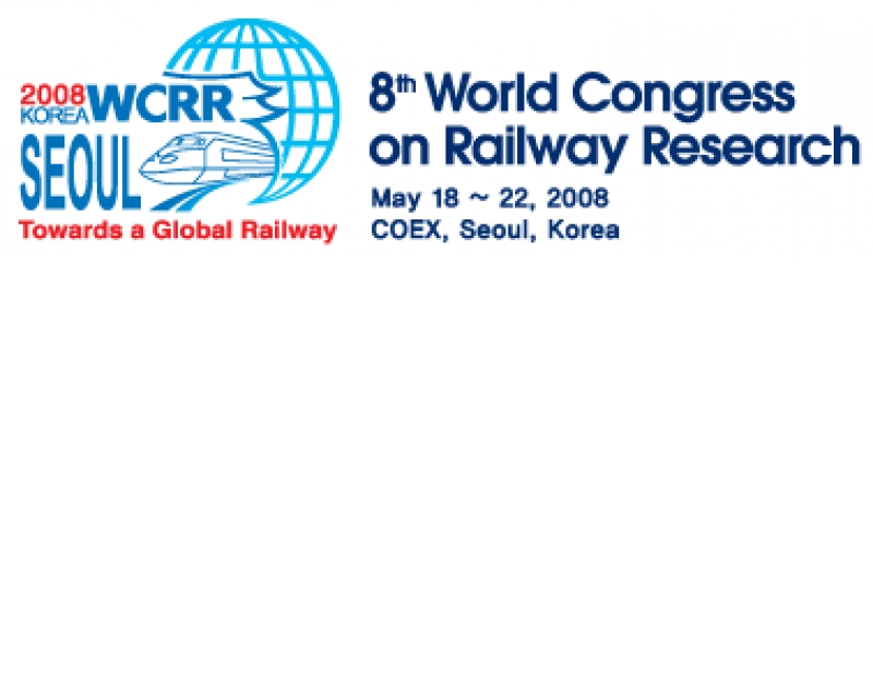 8th World Congress on Railway Research, Seoul, Korea